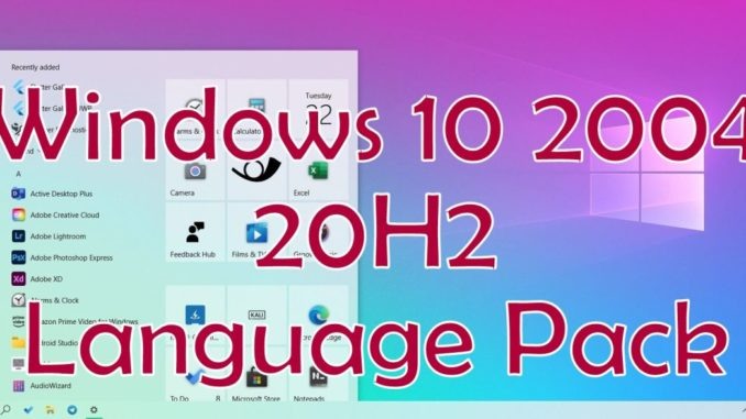 Windows 10 2004 20H2 Language Pack October 2020